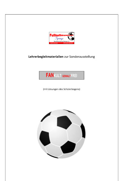 fankultgewaltfrei-lehrerzusatzrmaterial-fussballmuseum-springe
